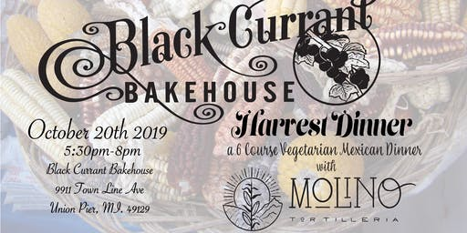 Blackcurrent Bakehouse & Molino Tortilleria Presents Harvest Dinner