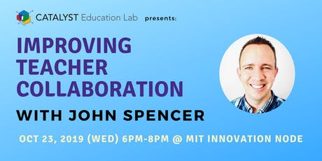 Improving Teacher Collaboration with John Spencer tickets