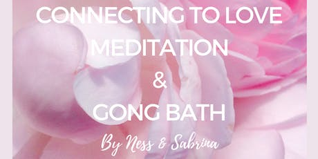 Connecting to Love	   Meditation & Gong bath tickets