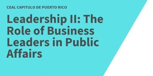 The Role of Business Leaders in Public Affairs