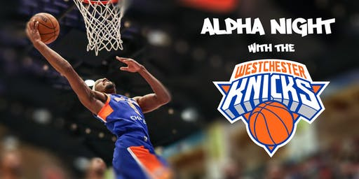 Alpha Night w/ the Westchester Knicks