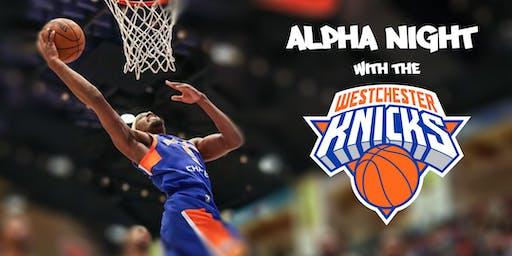 Alpha Night w/ the Westchester Knicks