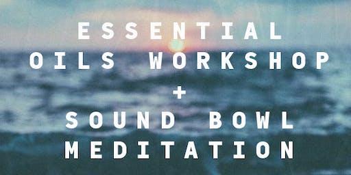 Essential Oils Workshop and Sound Bowl Meditation