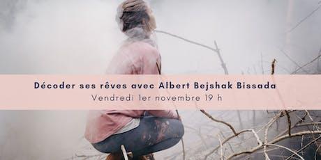 Décoder ses rêves avec Albert Bejshak Bissada tickets