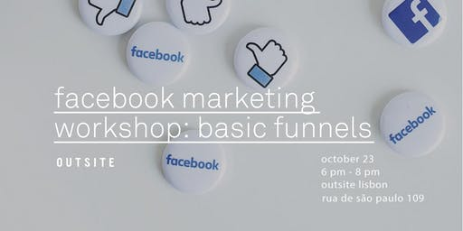 Facebook Marketing Workshop: Basic Funnels