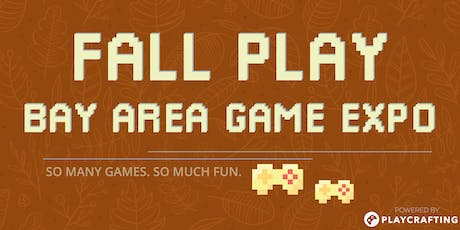 FALL PLAY: Bay Area Game Expo tickets