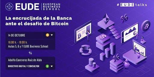 """Conferencia """"La encrucijada de la Banca ante el desafío de Bitcoin"""""""
