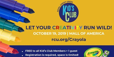 Royal Credit Union Kid's Club Gets Colorful at Crayola Experience tickets