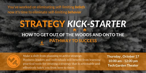 Strategy Kick-Starter: How to Get out of the Woods and onto the Pathway to Success