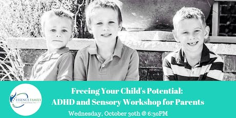 Freeing Your Child's Potential:  ADHD and Sensory Workshop for Parents tickets