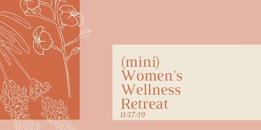(mini) Women's Wellness Retreat