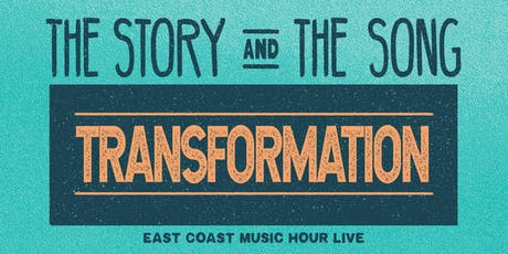 The Story and The Song: Transformation - East Coast Music Hour Live tickets