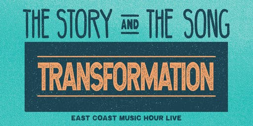 The Story and The Song: Transformation - East Coast Music Hour Live