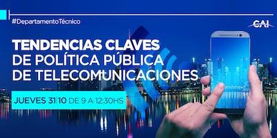 Tendencias Claves de Política Pública de Telecomunicaciones