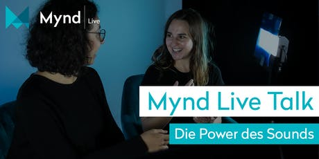Mynd Live Talk – Die Power des Sounds Tickets