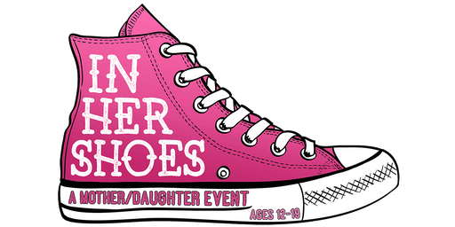 In Her Shoes Mother/Daughter event