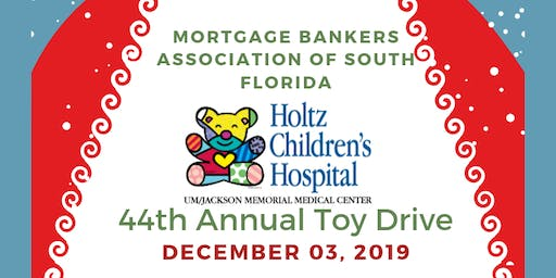 MBA 44TH ANNUAL JACKSON HOLTZ CHILDRENS TOY DRIVE