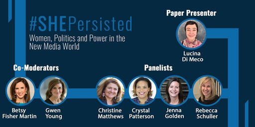 #ShePersisted: Women, Politics & Power in the New Media World
