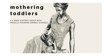 Mothering Toddlers, Fall 2019 tickets