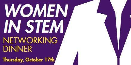 Women in STEM Networking Dinner - Fall 2019