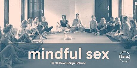 MINDFUL SEX // Intro to tantra @ de Bewustzijn School tickets