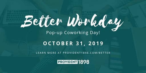 Better Workday @ Provident 1898 - October 2019