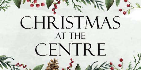 Christmas at the Centre tickets