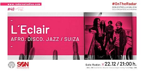 L'Eclair (Afro - Disco -Jazz. Suiza) en #OnTheRadar entradas