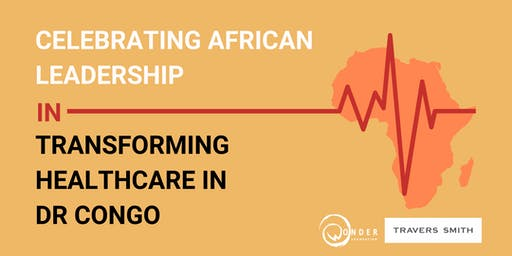 Celebrating African Leadership in Transforming Healthcare in DR Congo