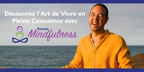 Découvrez l'Art de Vivre en Pleine Conscience avec Monsieur Mindfulness tickets
