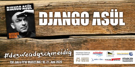 """DJANGO ASÜL """"Offenes Visier"""" - 150 Jahre FFW Marzling Tickets"""