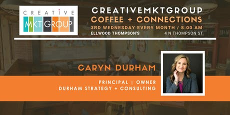 CreativeMktGroup October Coffee + Connections: Featuring Caryn Durham, Durham Strategy tickets