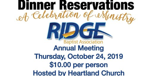 The 65th Annual Meeting of the Ridge Baptist Association DINNER RESERVATION