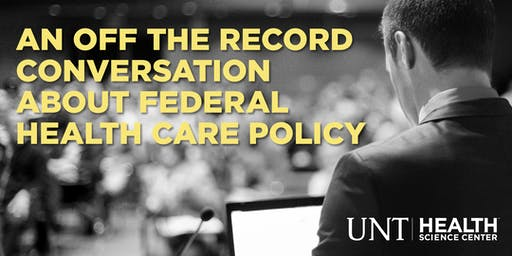 An Off the Record Conversation About Federal Healthcare Policy