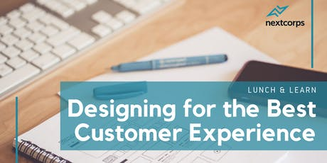 Lunch & Learn: Designing for the Best Customer Experience tickets