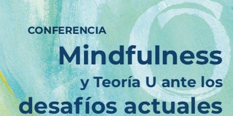 """Conferencia """"Mindfulness y Teoría U ante los nuevos desafíos sociales"""" entradas"""