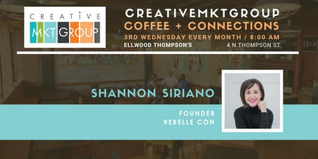 CreativeMktGroup November Coffee + Connections: Featuring Shannon Siriano, Rebelle Con tickets