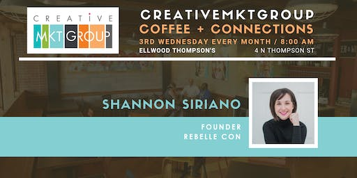 CreativeMktGroup November Coffee + Connections: Featuring Shannon Siriano, Rebelle Con