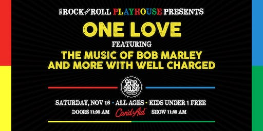 The Rock and Roll Playhouse presents: One Love ft. the music of Bob Marley