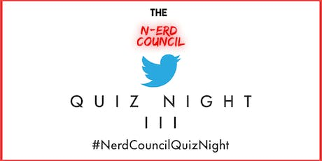 The Nerd Council Quiz Night III tickets