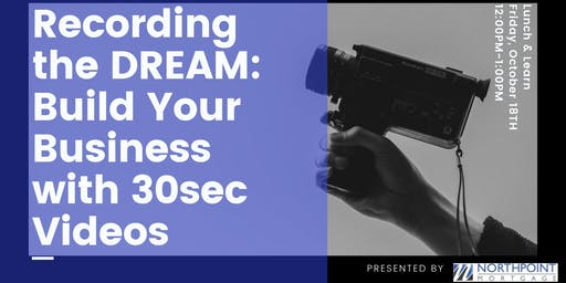 Lunch & Learn: Recording the Dream-Build Your Brand w/30 Second Videos