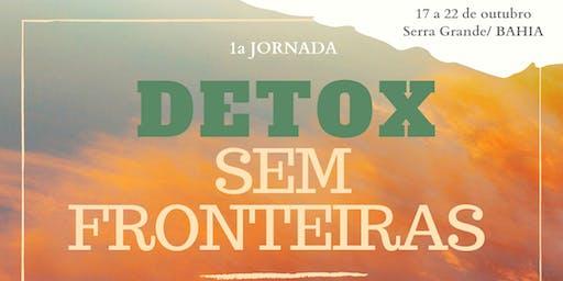 1a JORNADA: DETOX SEM FRONTEIRAS - Serra Grande / BA
