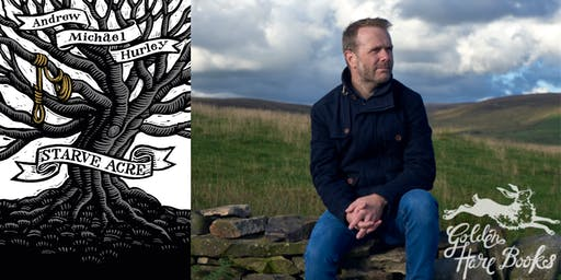 STARVE ACRE: An Evening with Andrew Michael Hurley