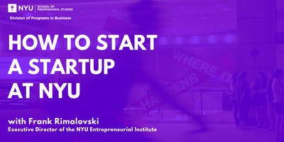 How to Start a Startup at NYU