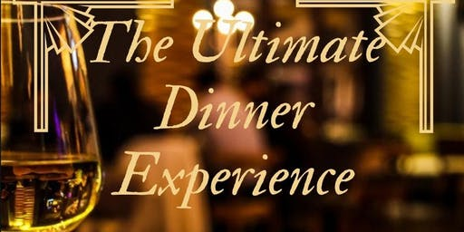 THE ULTIMATE DINNER EXPERIENCE