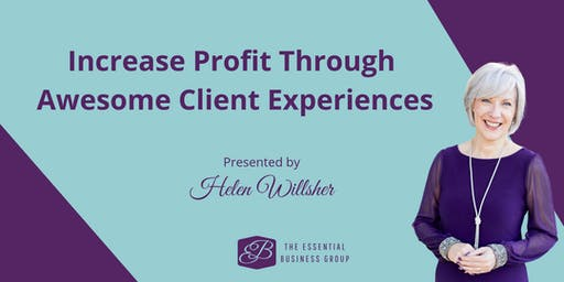 Increase Profit Through Awesome Client Experiences