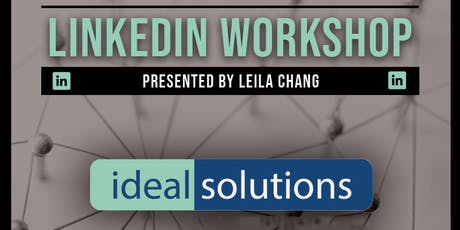 Workshop: LINKEDIN with Leila Chang (Ideal Solutions) tickets