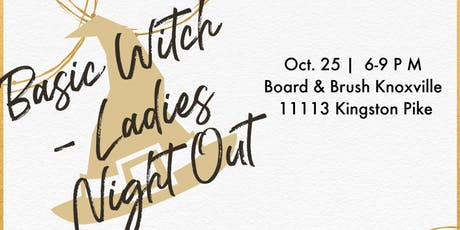 Basic Witch- Ladies Night Out tickets