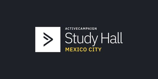 ActiveCampaign Study Hall | Mexico City