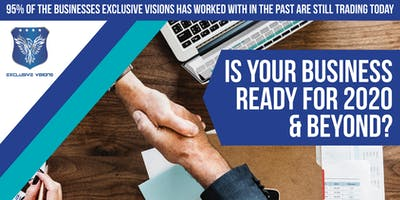 IS YOUR BUSINESS READY FOR 2020 & BEYOND?